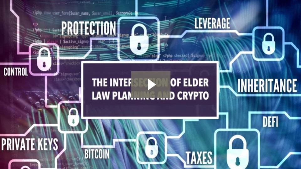 The-Intersection-of-Elder-Law-Planning-and-Crypto-video-960x540