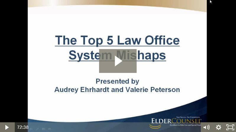 Recorded Course Top 5 Elder Law Office System Mishaps